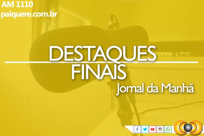 Destaques Finais do Jornal da Manhã #28/06