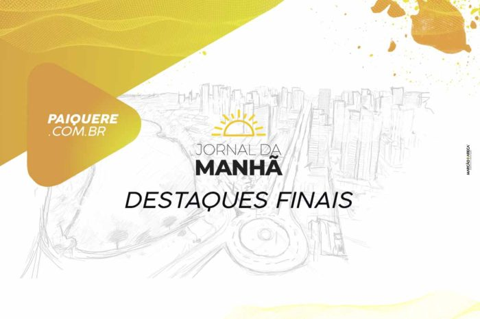 Destaques Finais - Jornal da Manhã #19/07