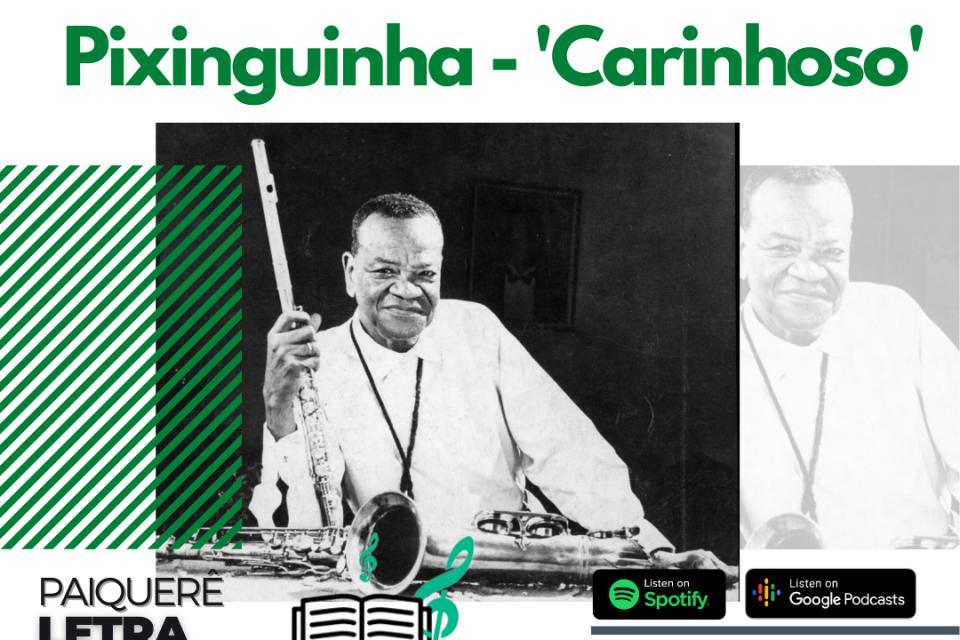 Pixinguinha - Carinhoso | Paiquerê Letra e Música #053 | Podcast Portal Paiquerê