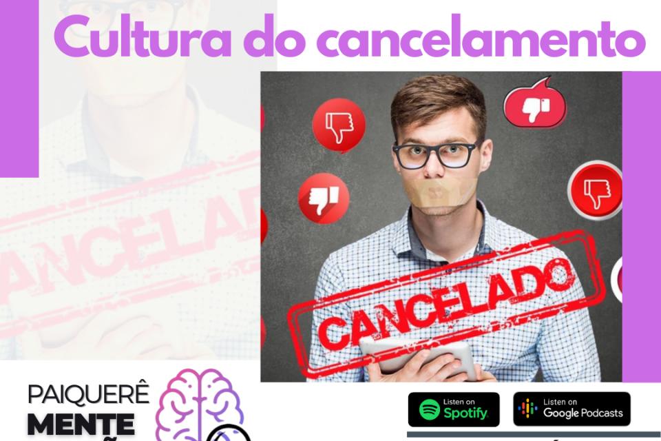 Cultura do cancelamento - Paiquerê Mente e Ação #033 | Podcast Portal Paiquerê