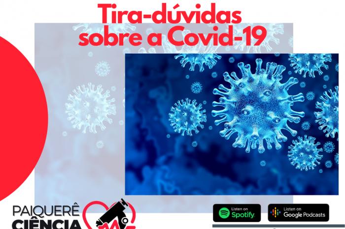 Tira-dúvidas sobre a Covid-19 – Paiquerê Ciência e Saúde #050 I Podcast – Portal Paiquerê