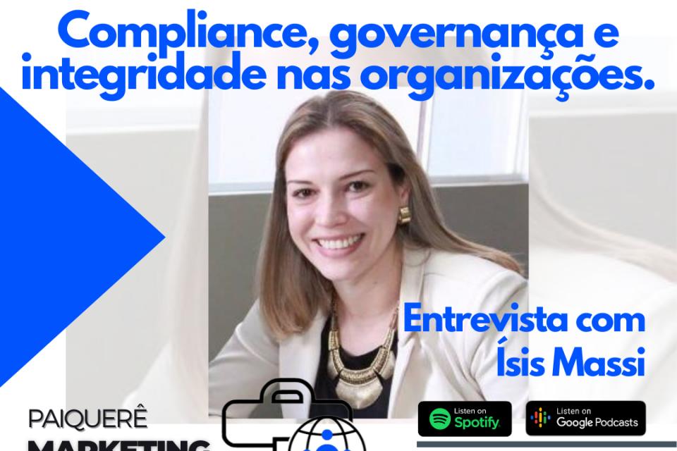 Compliance, governança corporativa e integridade nas organizações: Entrevista com advogada e professora Ísis Massi – Paiquerê Marketing e Mercado #053 | Podcast - Portal Paiquerê