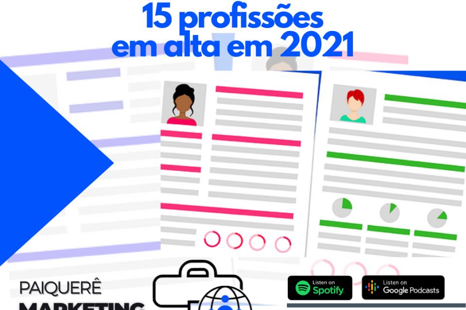 15 profissões em alta em 2021 – Paiquerê Marketing e Mercado #059 | Podcast – Portal Paiquerê