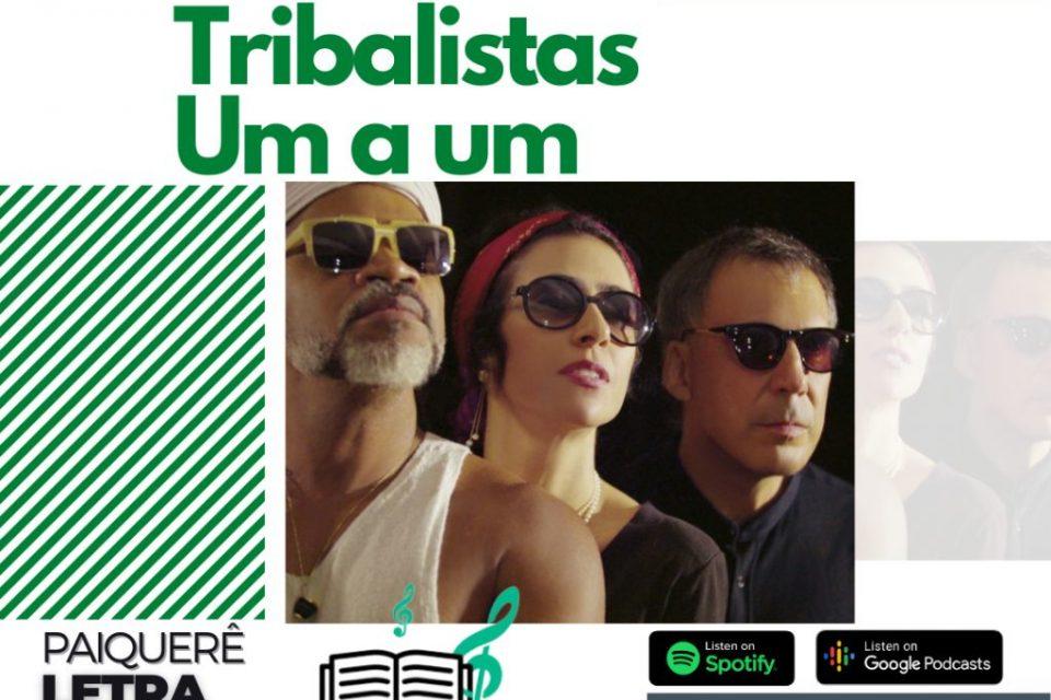 Tribalistas – Um a Um | Paiquerê Letra e Música #058 | Podcast Portal Paiquerê