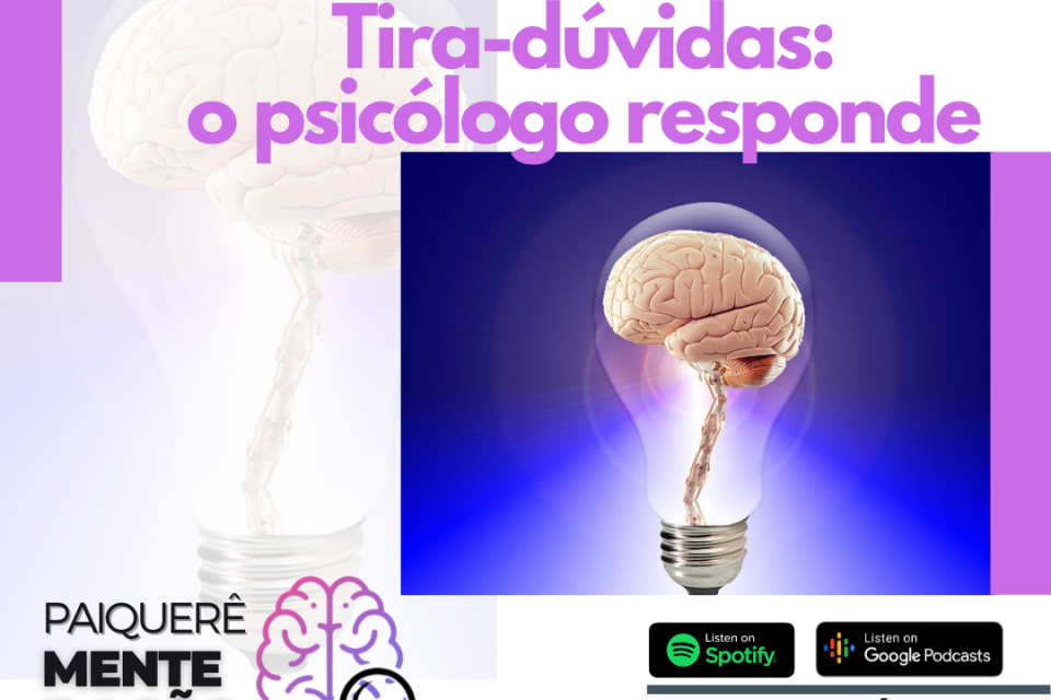 Tira-dúvidas, o psicólogo responde - Paiquerê Mente e Ação #059 | Podcast Portal Paiquerê