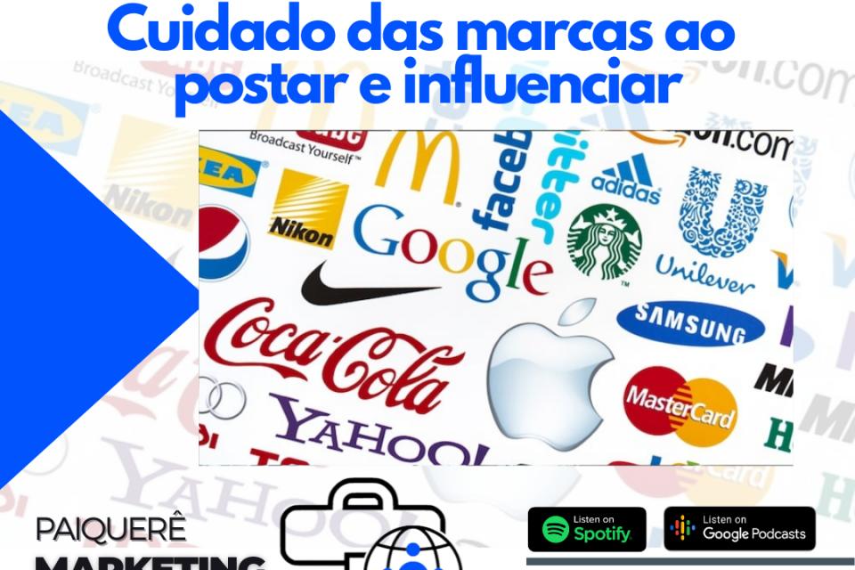 Cuidado das marcas ao postar e influenciar – Paiquerê Marketing e Mercado #056 | Podcast – Portal Paiquerê
