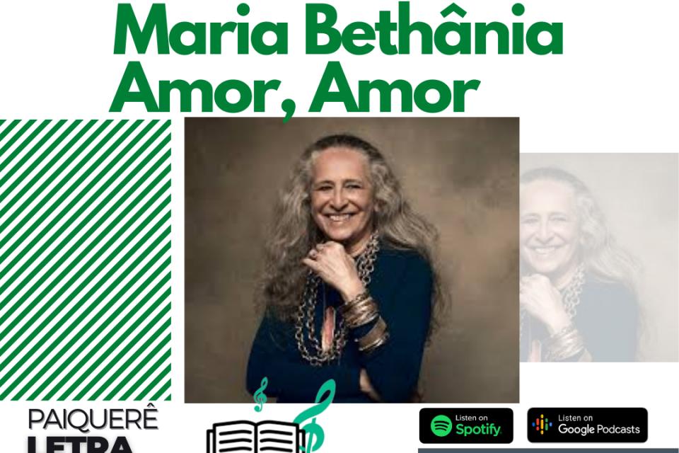 Maria Bethânia - Amor, Amor | Paiquerê Letra e Música #057 | Podcast Portal Paiquerê