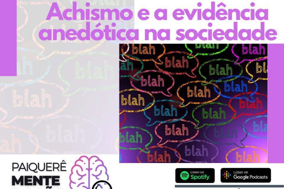 Achismo e a evidência anedótica na sociedade - Paiquerê Mente e Ação #056 | Podcast Portal Paiquerê