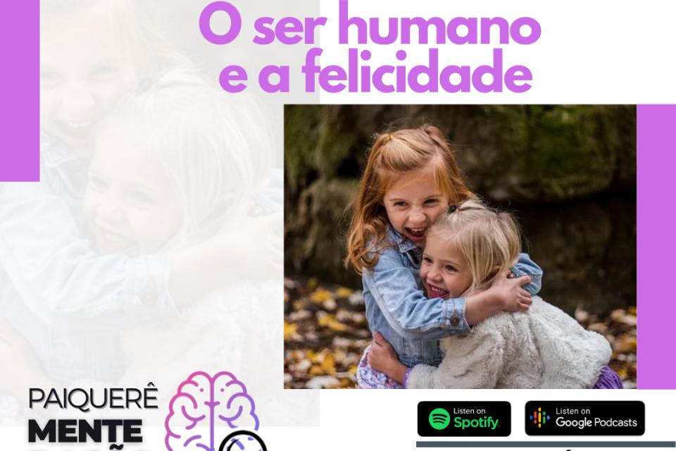Felicidade - Paiquerê Mente e Ação #057 | Podcast Portal Paiquerê