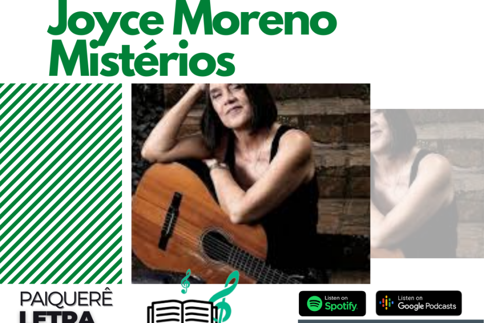 Joyce Moreno - Mistérios | Paiquerê Letra e Música #055 | Podcast Portal Paiquerê