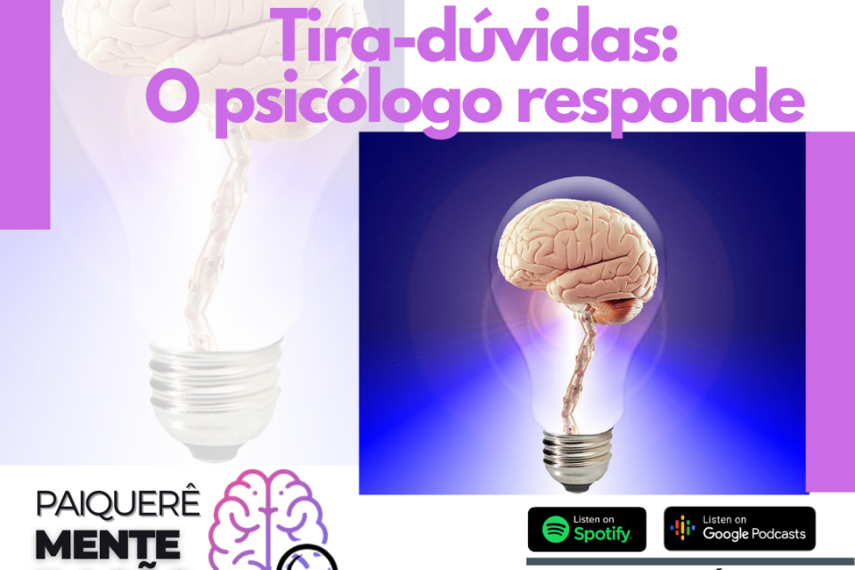 Tira-dúvidas, o Psicólogo responde - Paiquerê Mente e Ação #055 | Podcast Portal Paiquerê