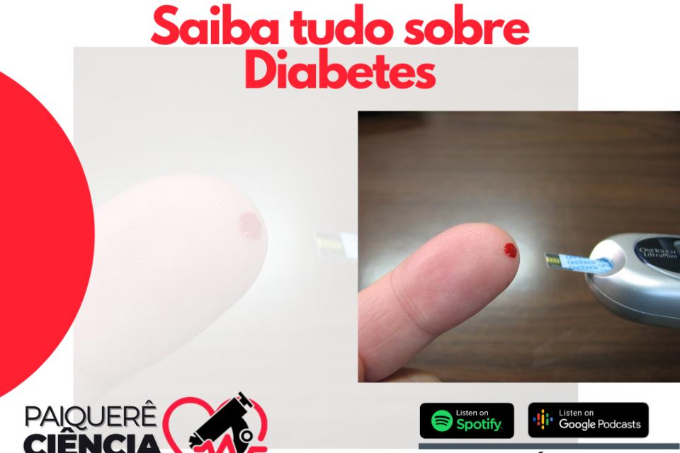 Diabetes – Paiquerê Ciência e Saúde #054 I Podcast – Portal Paiquerê