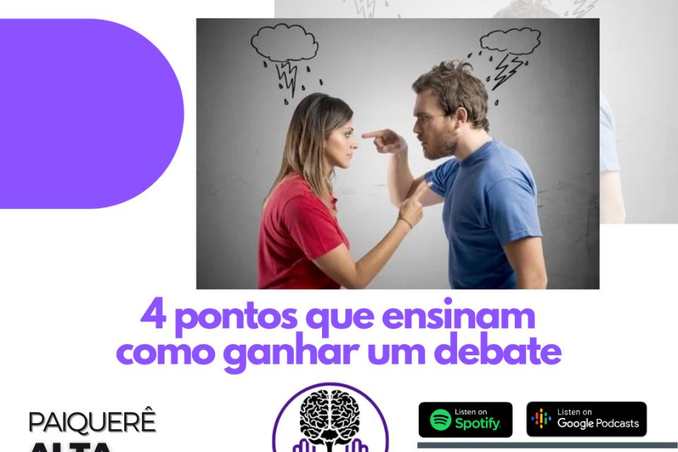 4 pontos que ensinam como ganhar um debate – Paiquerê Alta Performance #052 | Podcast Portal Paiquerê