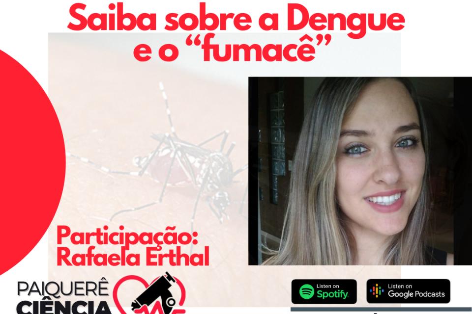 Dengue e o 'fumacê' – Paiquerê Ciência e Saúde #057 I Podcast – Portal Paiquerê
