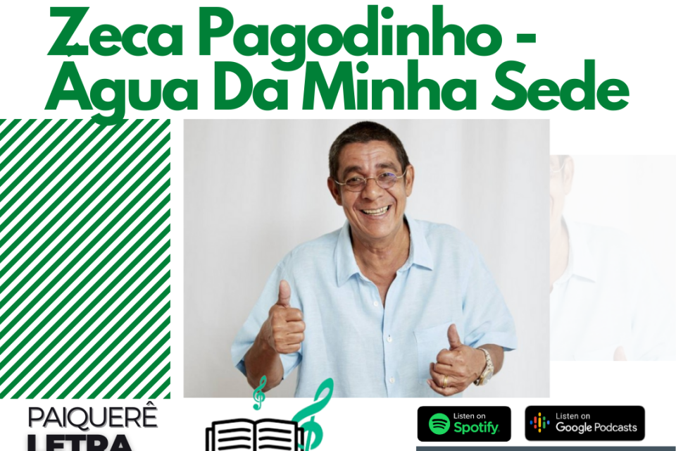 Zeca Pagodinho - Água Da Minha Sede | Paiquerê Letra e Música #061 | Podcast Portal Paiquerê